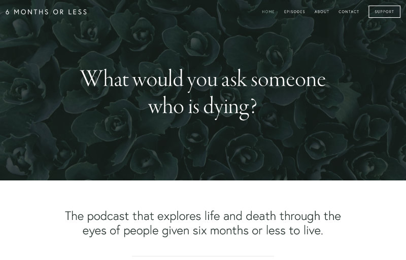 6 Months or Less Podcast